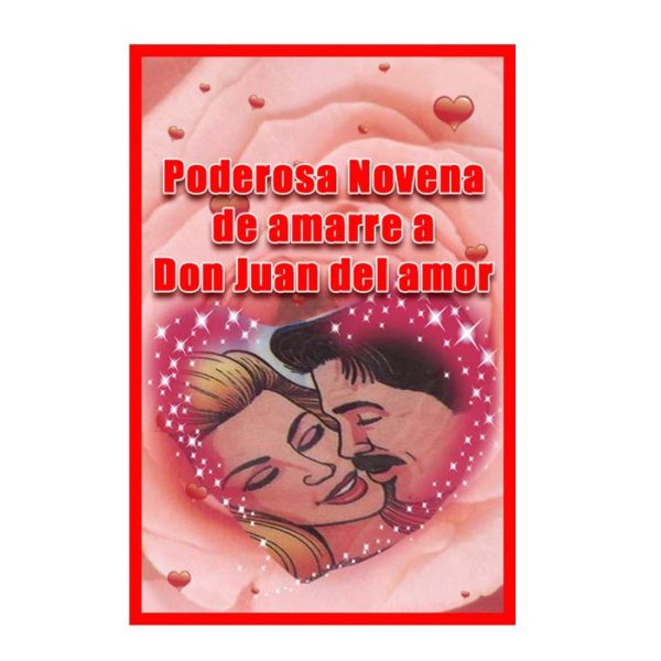 Poderosa novena de amarre a Don Juan del amor